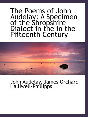 9780554486758: The Poems of John Audelay: A Specimen of the Shropshire Dialect in the in the Fifteenth Century