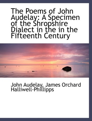 9780554486765: The Poems of John Audelay: A Specimen of the Shropshire Dialect in the in the Fifteenth Century (Large Print Edition)