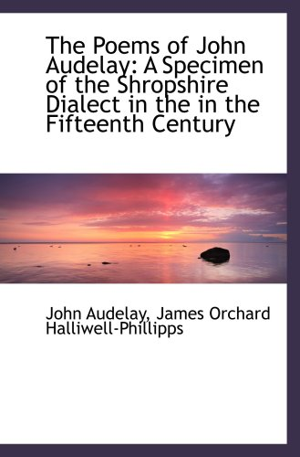 9780554486772: The Poems of John Audelay: A Specimen of the Shropshire Dialect in the in the Fifteenth Century