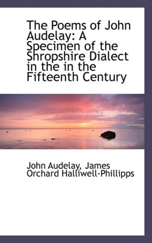 9780554486789: The Poems of John Audelay: A Specimen of the Shropshire Dialect in the in the Fifteenth Century