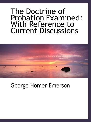 9780554489520: The Doctrine of Probation Examined: With Reference to Current Discussions