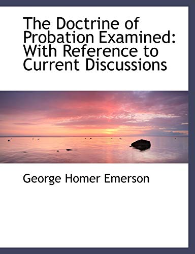 9780554489582: The Doctrine of Probation Examined: With Reference to Current Discussions (Large Print Edition)