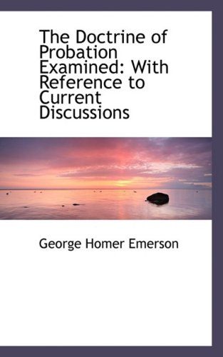 9780554489650: The Doctrine of Probation Examined: With Reference to Current Discussions
