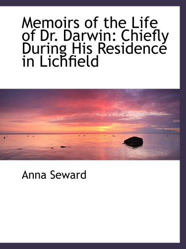 9780554491417: Memoirs of the Life of Dr. Darwin: Chiefly During His Residence in Lichfield