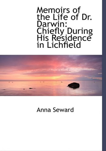 9780554491424: Memoirs of the Life of Dr. Darwin: Chiefly During His Residence in Lichfield (Large Print Edition)