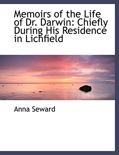 9780554491431: Memoirs of the Life of Dr. Darwin: Chiefly During His Residence in Lichfield (Large Print Edition)