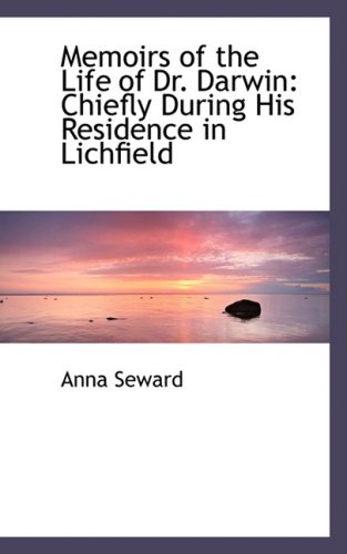 9780554491530: Memoirs of the Life of Dr. Darwin: Chiefly During His Residence in Lichfield
