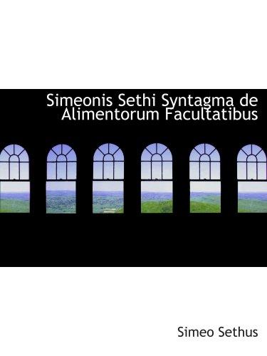 9780554492483: Simeonis Sethi Syntagma de Alimentorum Facultatibus