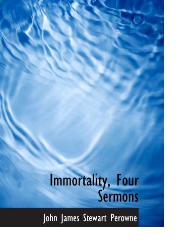 9780554498898: Immortality, Four Sermons