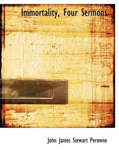9780554498911: Immortality, Four Sermons (Large Print Edition)
