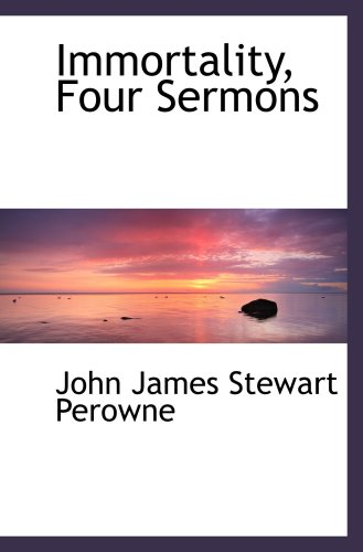 9780554498935: Immortality, Four Sermons