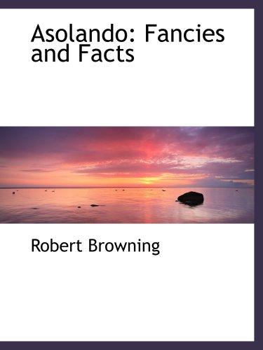 9780554499864: Asolando: Fancies and Facts
