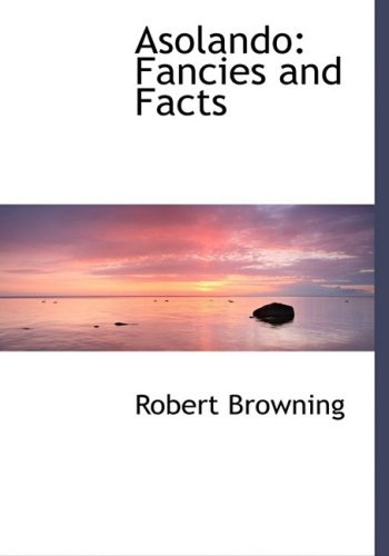 9780554499888: Asolando: Fancies and Facts (Large Print Edition)
