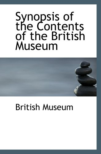9780554502618: Synopsis of the Contents of the British Museum
