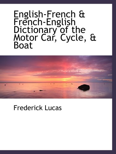 9780554505800: English-French & French-English Dictionary of the Motor Car, Cycle, Boat