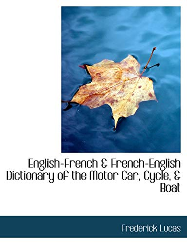 9780554505848: English-french and French-english Dictionary of the Motor Car, Cycle, a Boat