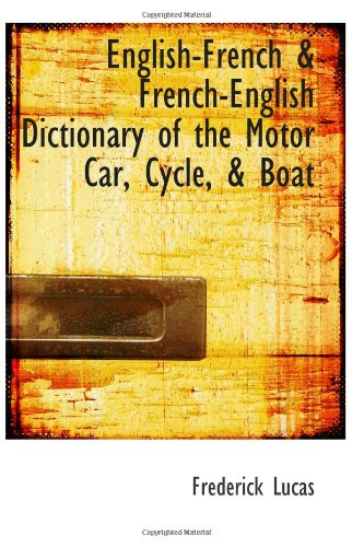 9780554505879: English-French & French-English Dictionary of the Motor Car, Cycle, & Boat
