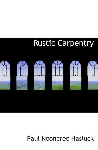 9780554508405: Rustic Carpentry
