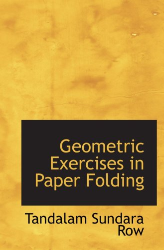 9780554511177: Geometric Exercises in Paper Folding