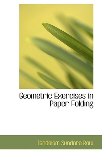 9780554511214: Geometric Exercises in Paper Folding
