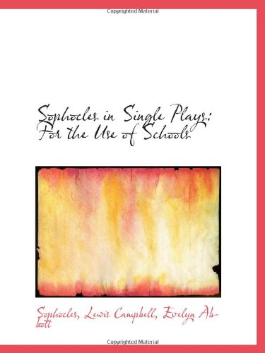 9780554513577: Sophocles in Single Plays: For the Use of Schools
