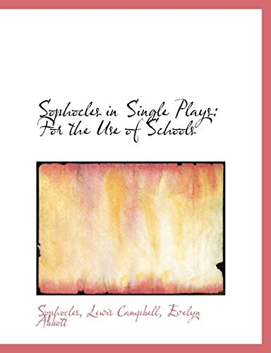 9780554513591: Sophocles in Single Plays: For the Use of Schools (Large Print Edition)