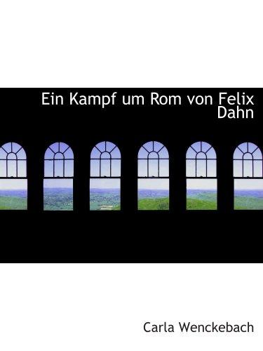 9780554513607: Ein Kampf um Rom von Felix Dahn