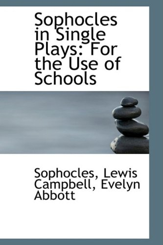 9780554513669: Sophocles in Single Plays: For the Use of Schools