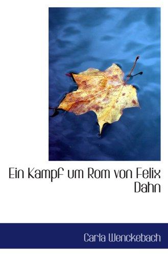 9780554513676: Ein Kampf um Rom von Felix Dahn