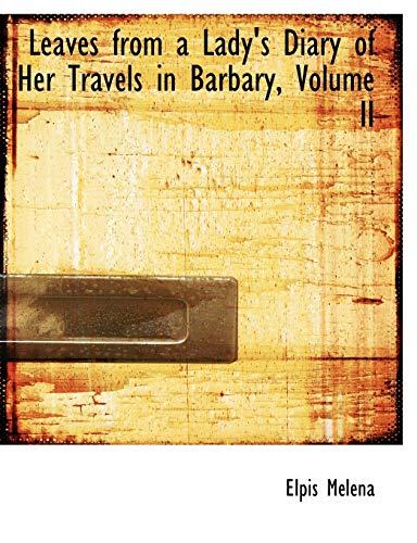 9780554519005: 2: Leaves from a Lady's Diary of Her Travels in Barbary, Volume II (Large Print Edition)