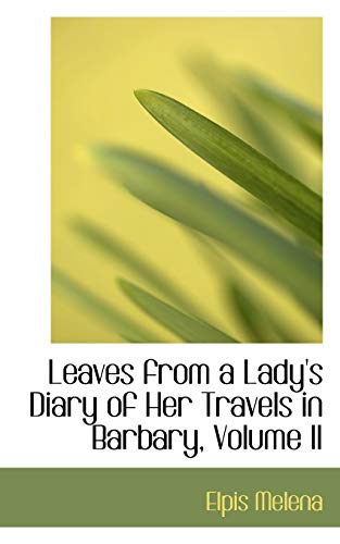9780554519043: 2: Leaves from a Lady's Diary of Her Travels in Barbary, Volume II