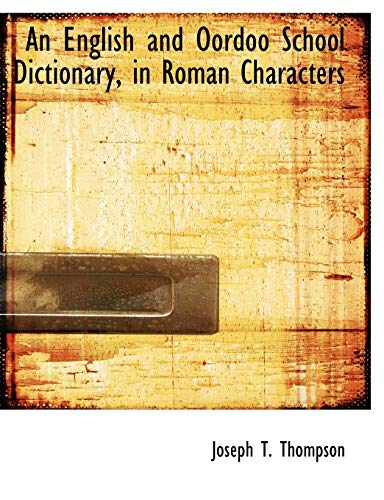 9780554520674: An English and Oordoo School Dictionary, in Roman Characters (Large Print Edition) (Urdu and English Edition)