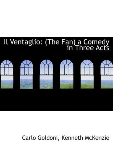 9780554520858: Il Ventaglio: (The Fan) a Comedy in Three Acts