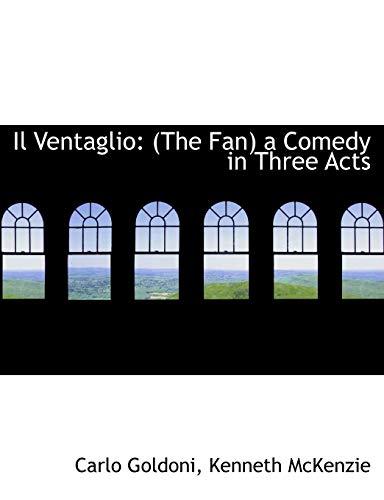 9780554520865: Il Ventaglio: (The Fan) a Comedy in Three Acts