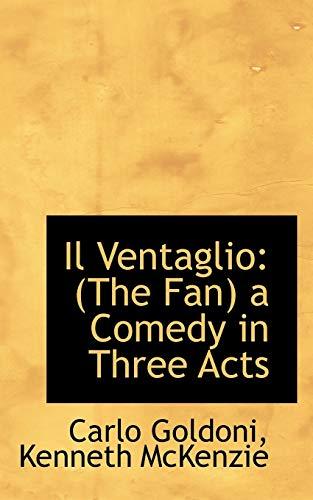9780554520926: Il Ventaglio: The Fan a Comedy in Three Acts (Italian Edition)