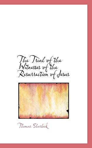 9780554522289: The Trial of the Witnesses of the Resurrection of Jesus
