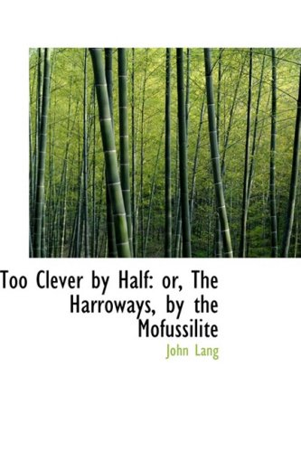 Too Clever by Half: or, The Harroways, by the Mofussilite (0554522551) by John Lang