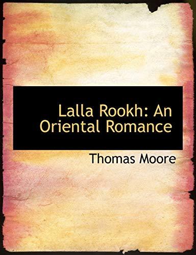 9780554522579: Lalla Rookh: An Oriental Romance: An Oriental Romance (Large Print Edition)