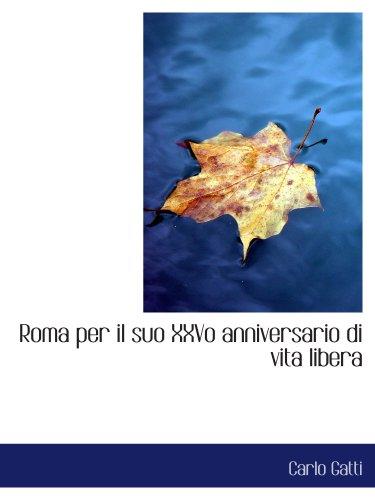 9780554526690: Roma per il suo XXVo anniversario di vita libera