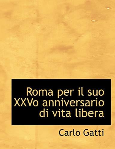 9780554526713: Roma Per Il Suo Xxvo Anniversario Di Vita Libera