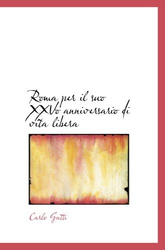 9780554526737: Roma per il suo XXVo anniversario di vita libera
