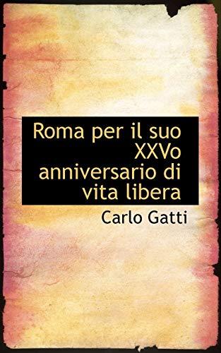 9780554526836: Roma Per Il Suo Xxvo Anniversario Di Vita Libera