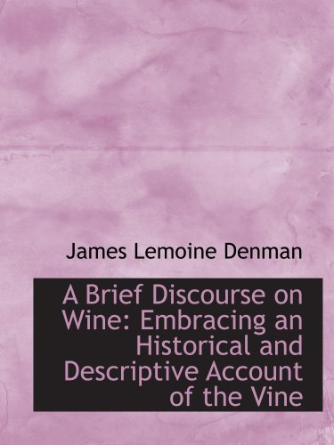9780554528090: A Brief Discourse on Wine: Embracing an Historical and Descriptive Account of the Vine