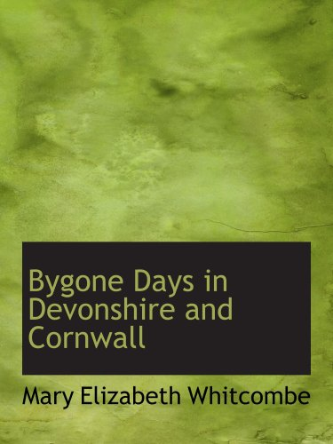 9780554534893: Bygone Days in Devonshire and Cornwall