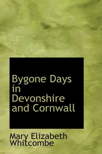 9780554535029: Bygone Days in Devonshire and Cornwall