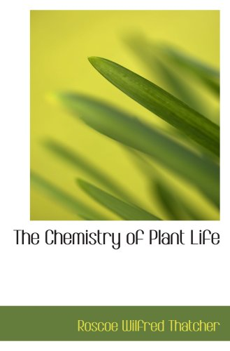9780554537214: The Chemistry of Plant Life