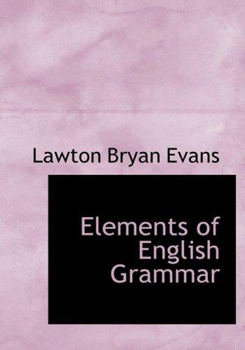 9780554538433: Elements of English Grammar (Large Print Edition)