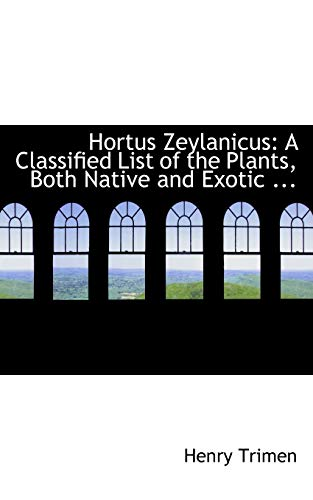 9780554538518: Hortus Zeylanicus: A Classified List of the Plants, Both Native and Exotic