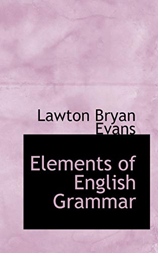 9780554538532: Elements of English Grammar