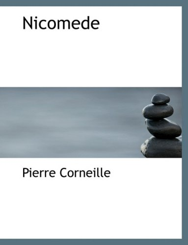 Nicomede (Large Print Edition) (0554539268) by Pierre Corneille